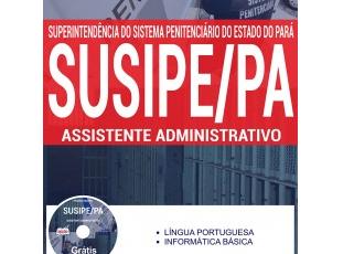 Apostila Concurso SUSIPE / PA – 2017, cargo: Assistente Administrativo