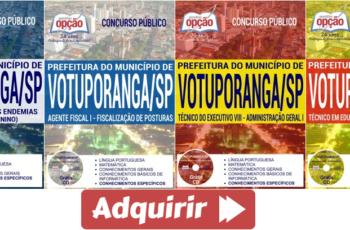 Apostilas Concurso Prefeitura Municipal de Votuporanga / SP – 2017, nos empregos de: Administração Geral I, Agente de Combate às Endemias, Fiscalização de Posturas e Inspetorias de Alunos
