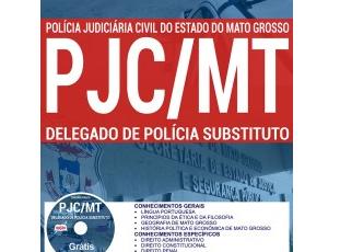 Apostila Delegado de Polícia Substituto do Concurso da Polícia Judiciária do Estado do Mato Grosso – PCJ/MT – 2017