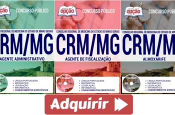 Apostilas Concurso Público CRM / MG – 2017, cargos: Agente de Fiscalização, Agente Administrativo e Almoxarife