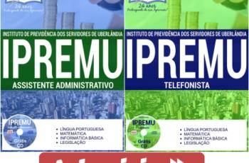 Apostilas Assistente Administrativo e Telefonista do Processo Seletivo do IPREMU Uberlândia/MG – 2017