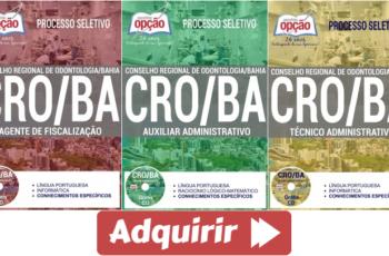 Apostilas Agente de Fiscalização, Técnico Administrativo e Auxiliar Administrativo do Processo Seletivo do CRO / BA – 2017