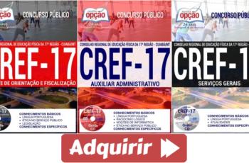 Apostilas de Estudo Concurso CREF 17ª Região / MT – 2017, cargos: Serviços Gerais, Auxiliar Administrativo e Agente de Orientação e Fiscalização