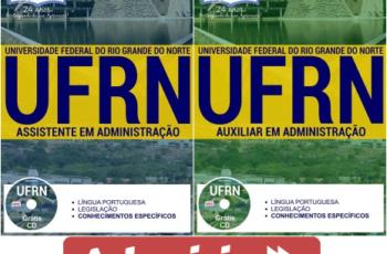Apostilas Concurso UFRN – 2017, Assistente em Administração e Auxiliar em Administração