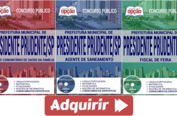 Apostilas Concurso Prefeitura de Presidente Prudente / SP – 2017, Agente Comunitário de Saúde da Família, Agente de Saneamento e Fiscal de Feira