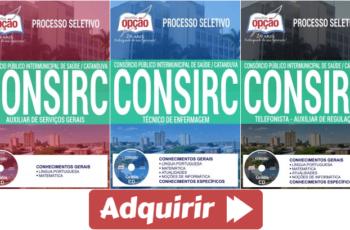 Apostilas Concurso CONSIRC – 2017, empregos: Auxiliar de Serviços Gerais, Telefonista – Auxiliar de Regulação e Técnico de Enfermagem