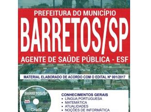 Apostila de Estudo Concurso Público SMS da Prefeitura de Barretos / SP – 2017/2018, emprego: Agente de Saúde Pública – ESF