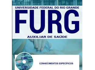 Apostila Concurso Público FURG / RS – 2017, Auxiliar de Saúde