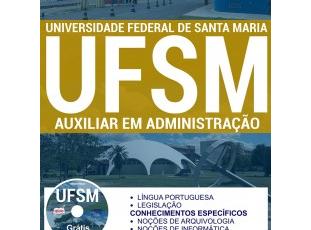 Apostila Auxiliar em Administração do Concurso Público da UFSM / RS – 2017