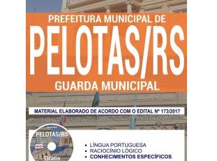 Material de Estudo Concurso Público Prefeitura de Pelotas / RS – 2017, função: Guarda Municipal