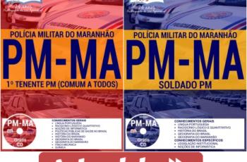 Apostilas Soldado e 1º Tenente PM do Concurso Público da PM / MA – 2017/2018