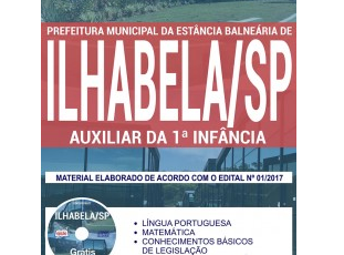 Apostila Concurso Prefeitura de Ilhabela / SP – 2017, Auxiliar da 1ª Infância