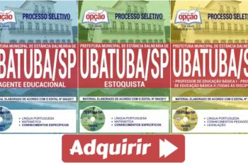 Processo Seletivo Prefeitura Ubatuba / SP – 2017, Apostilas Preparatórias para Diversos Empregos