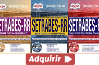 Apostilas Concurso SETRABES / RR – 2017/2018, empregos: Agente Sócio Geriátrico, Agente Sócio Orientador, Administrador, Contador e Sociólogo