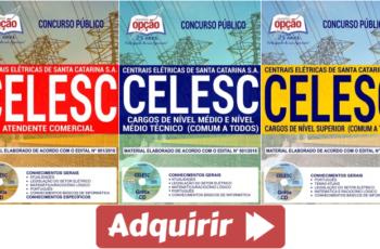 Concurso Público CELESC – 2018, Apostilas Preparatórias para Atendente Comercial e Demais Cargos