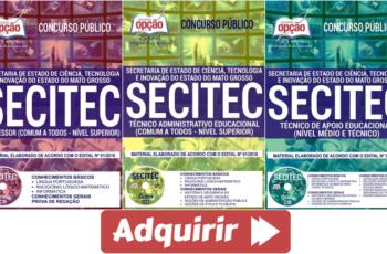 Concurso Público SECITEC / MT – 2018, Apostilas Preparatórias para Professor e Técnicos Educacionais